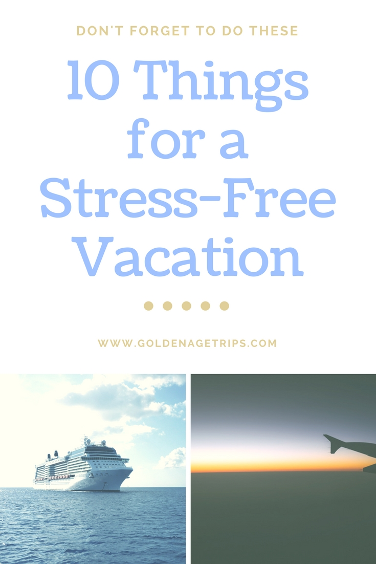 Ten things to do before your vacations for a trip with less stress, and a smooth return. When you have already packed, but it's no time to leave...yet.