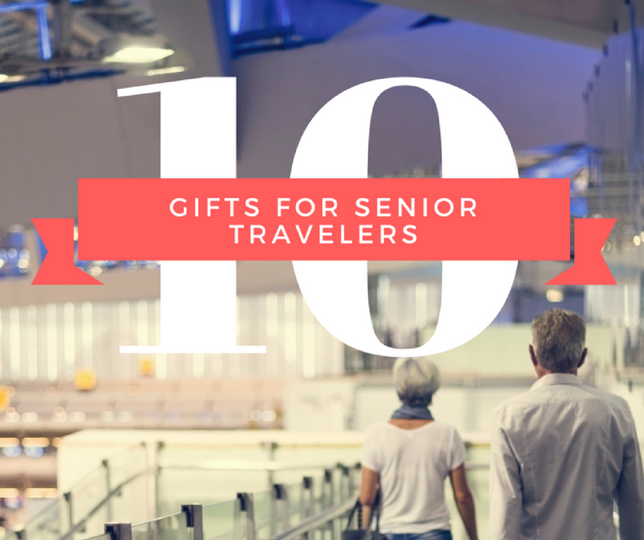 10 Gifts for Senior Travelers