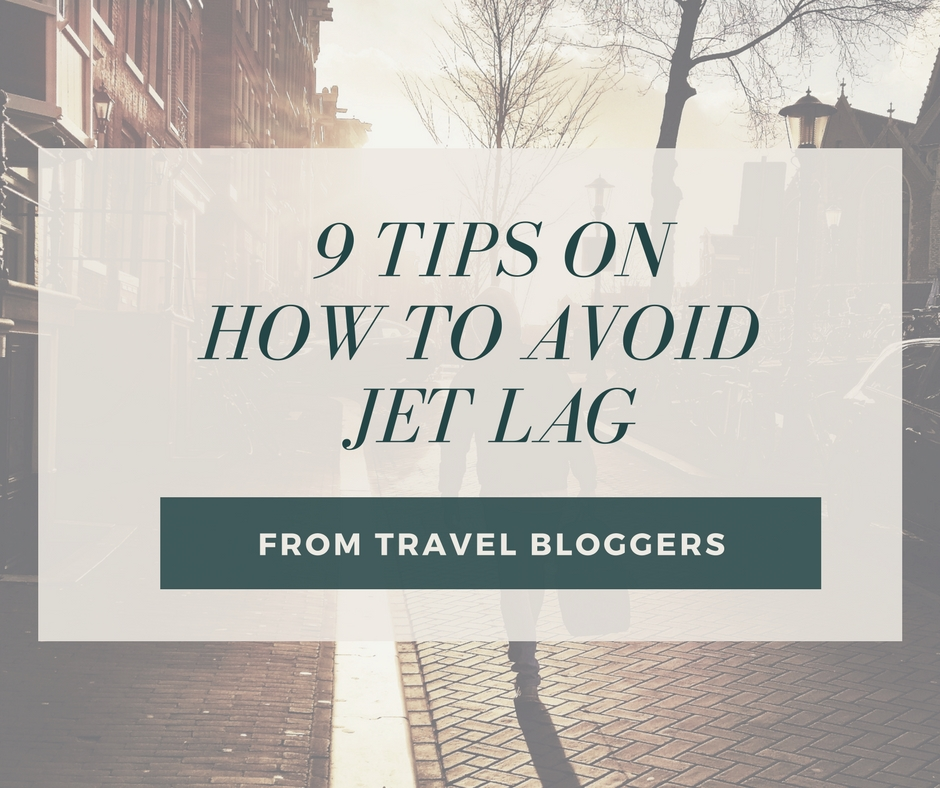 9 Tips from Travel Bloggers on How to Avoid Jet Lag