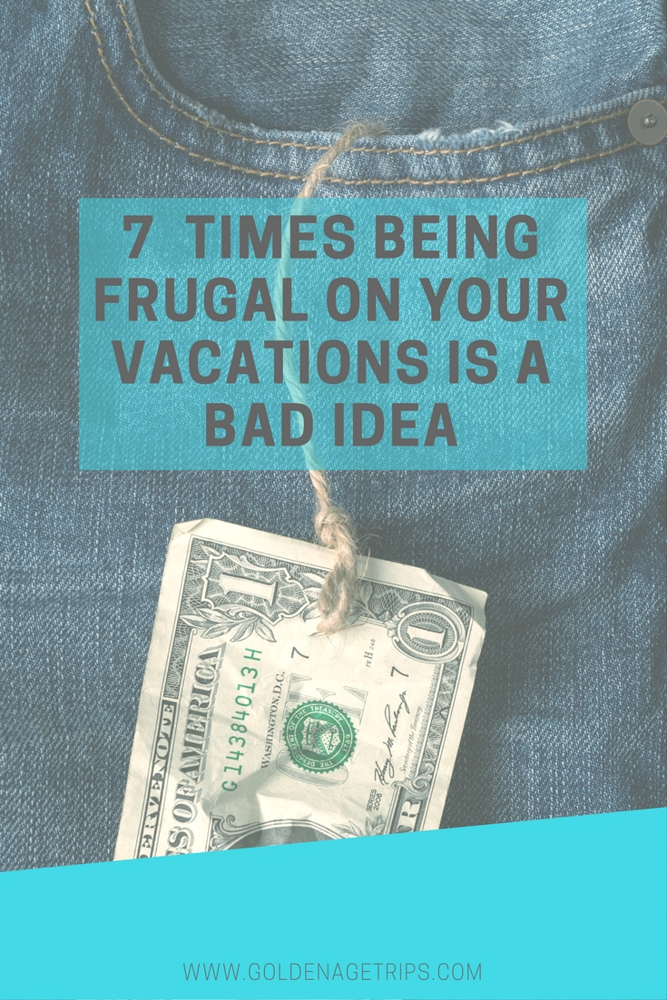 Saving money always feels right, doesn't it? Sadly, there are times when being frugal on your vacations is a bad idea. Let's take a look at some examples.