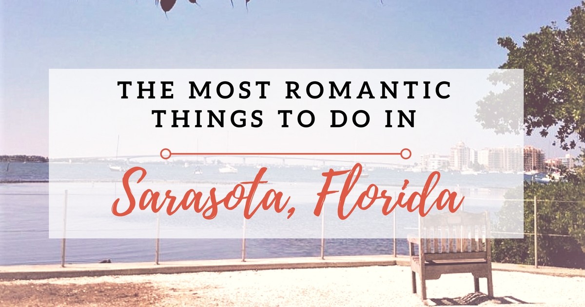 The Most Romantic Things to Do in Sarasota, Florida