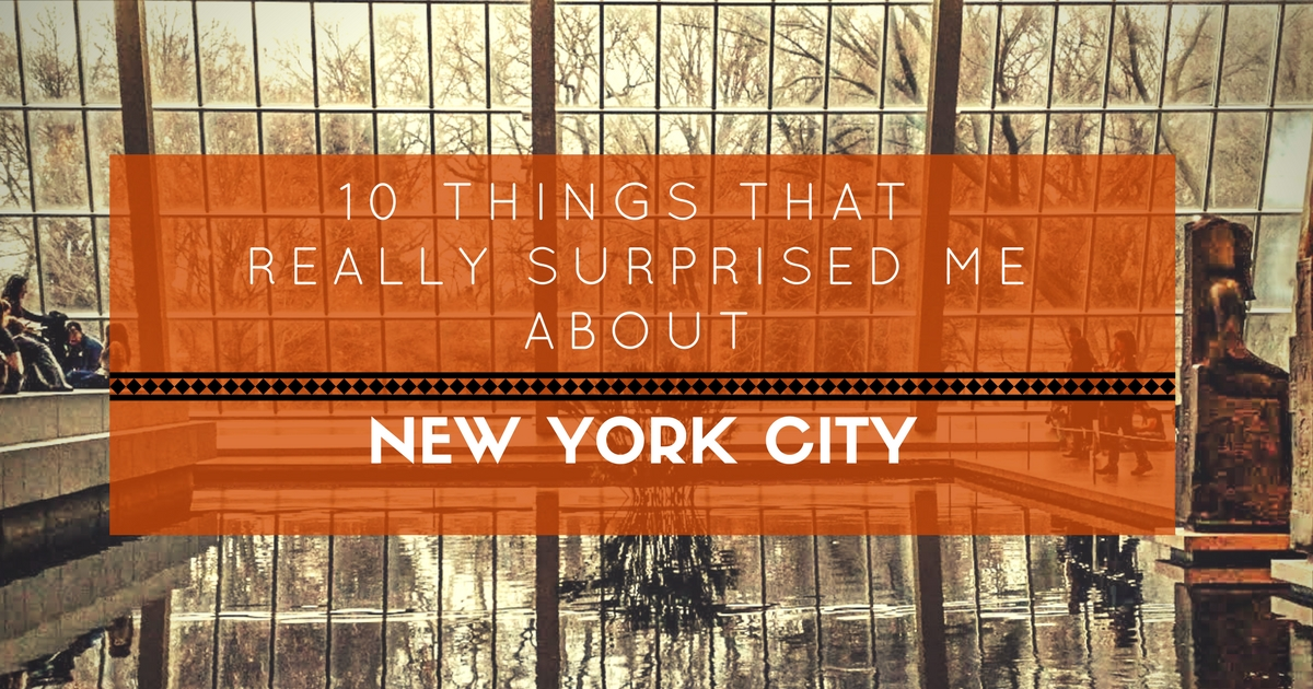 10 Things That Really Surprised Me About New York City