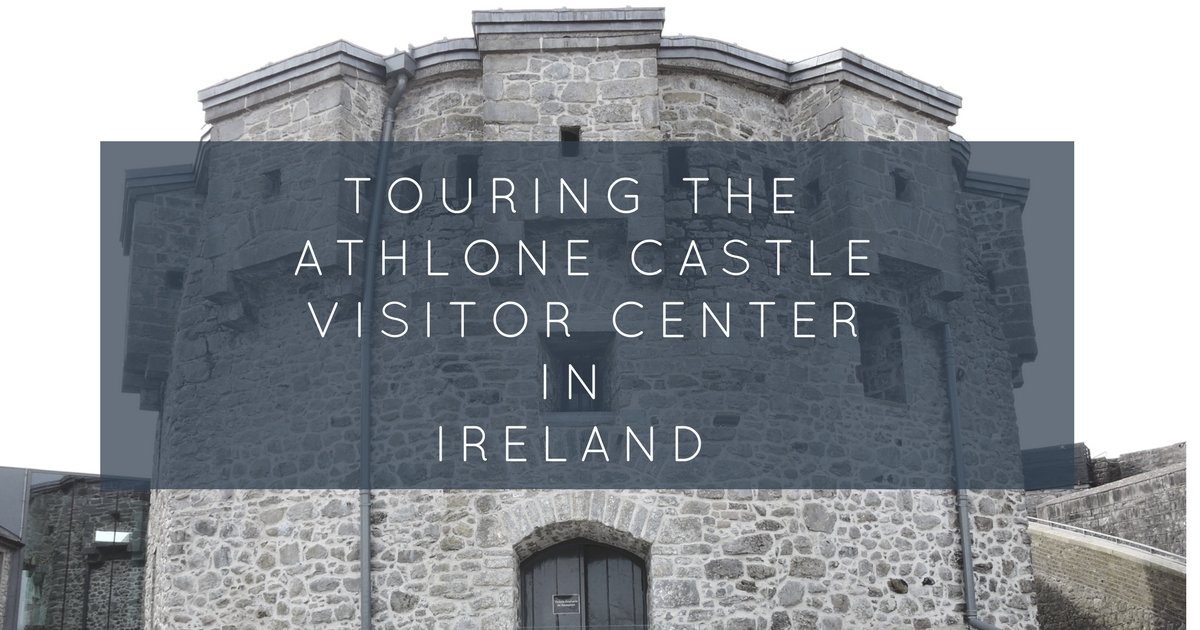 Touring the Athlone Castle Visitor Center in Ireland
