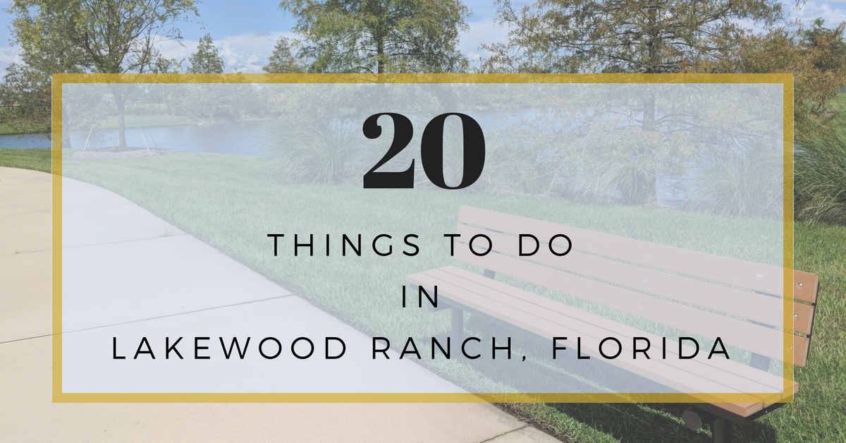 20 Things To Do in Lakewood Ranch, Florida