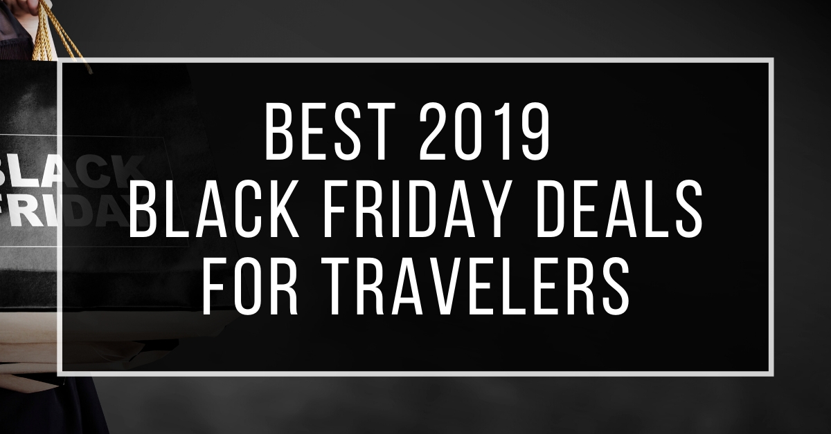 Best 2019 Black Friday Deals for Travelers
