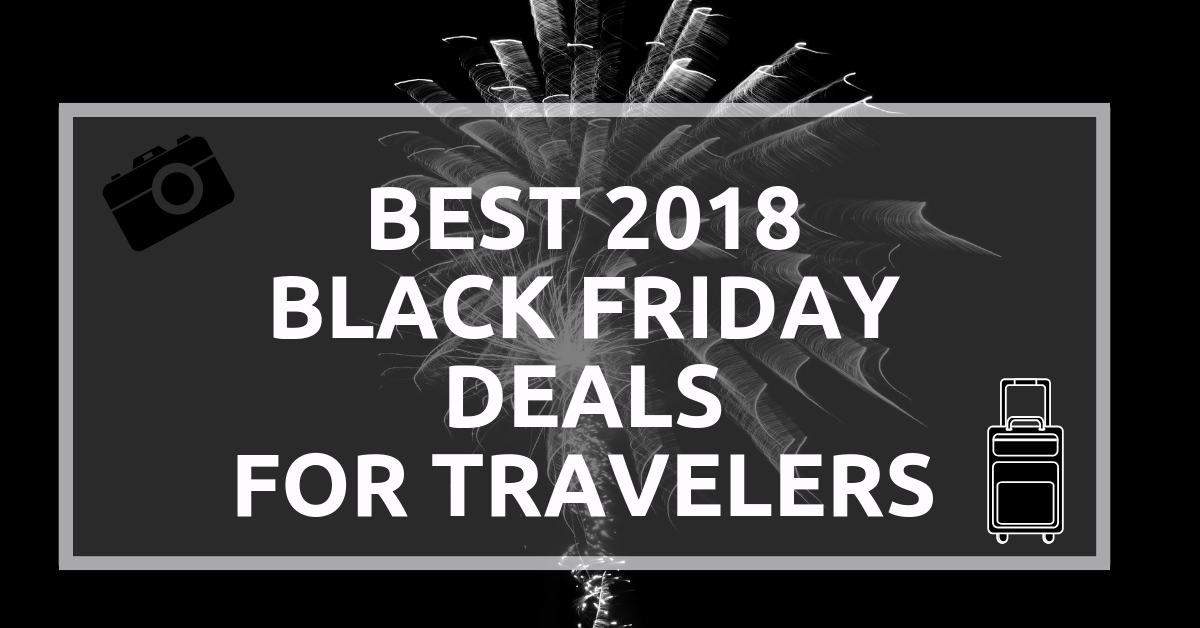 Best 2018 Black Friday Deals for Travelers