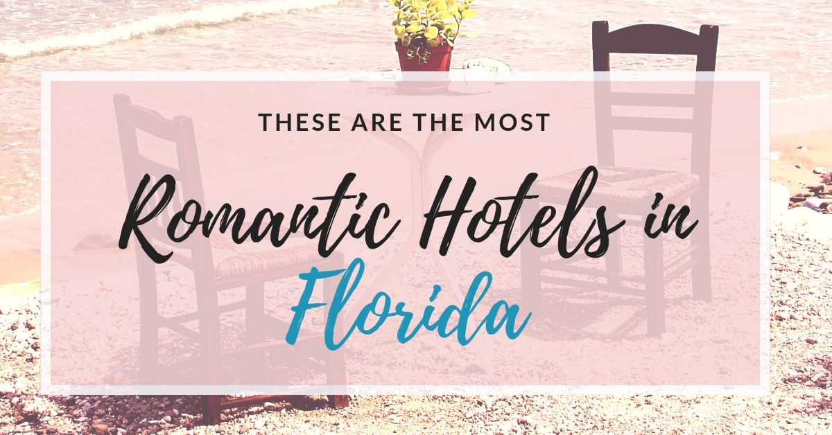 These are the Most Romantic Hotels in Florida - Golden Age Trips