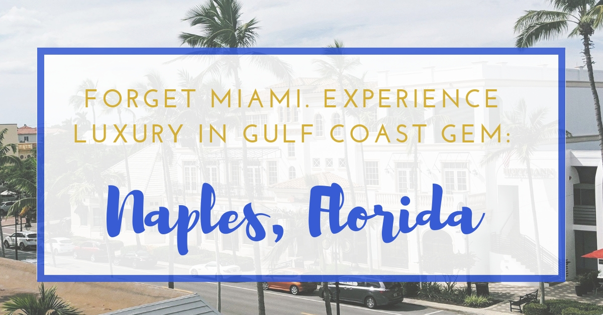 Forget Miami. Experience Luxury in Gulf Coast Gem: Naples. - Golden Age Trips