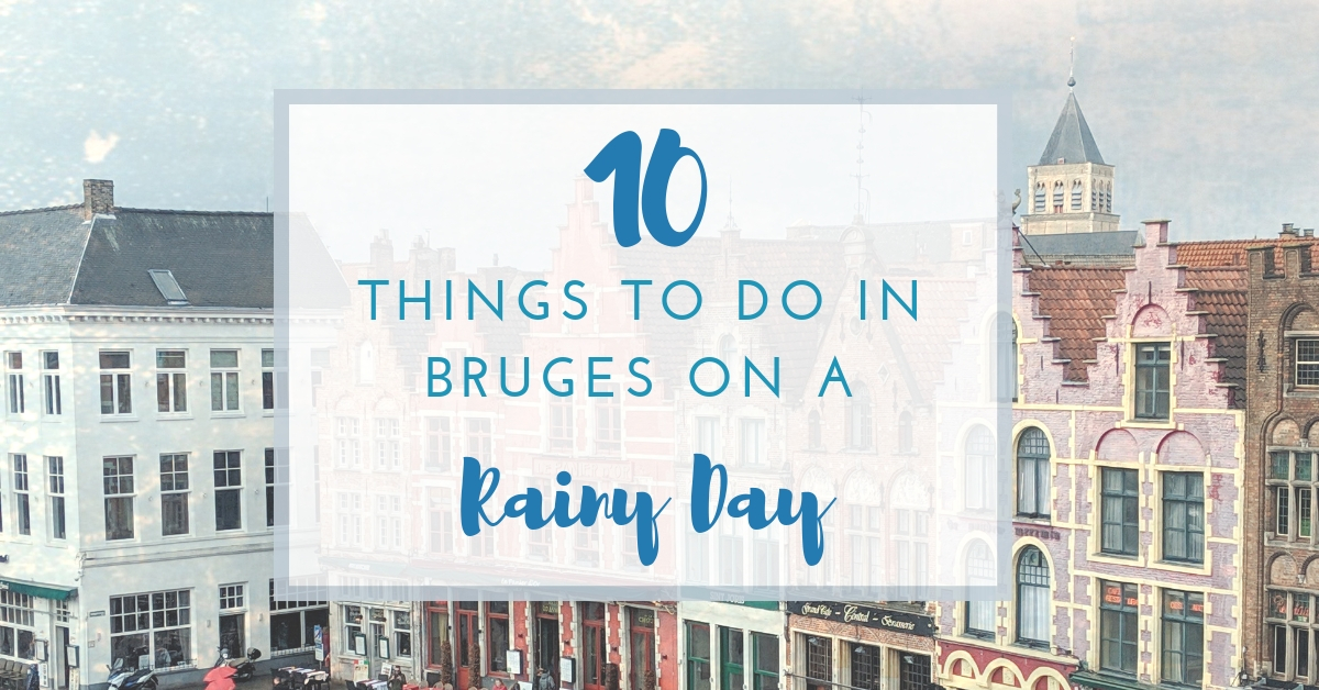 10 Things to Do in Bruges on a Rainy Day