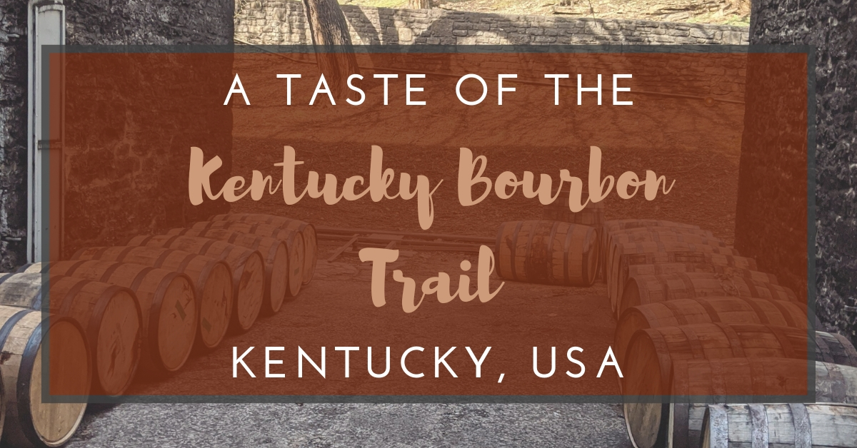 A Taste of the Kentucky Bourbon Trail